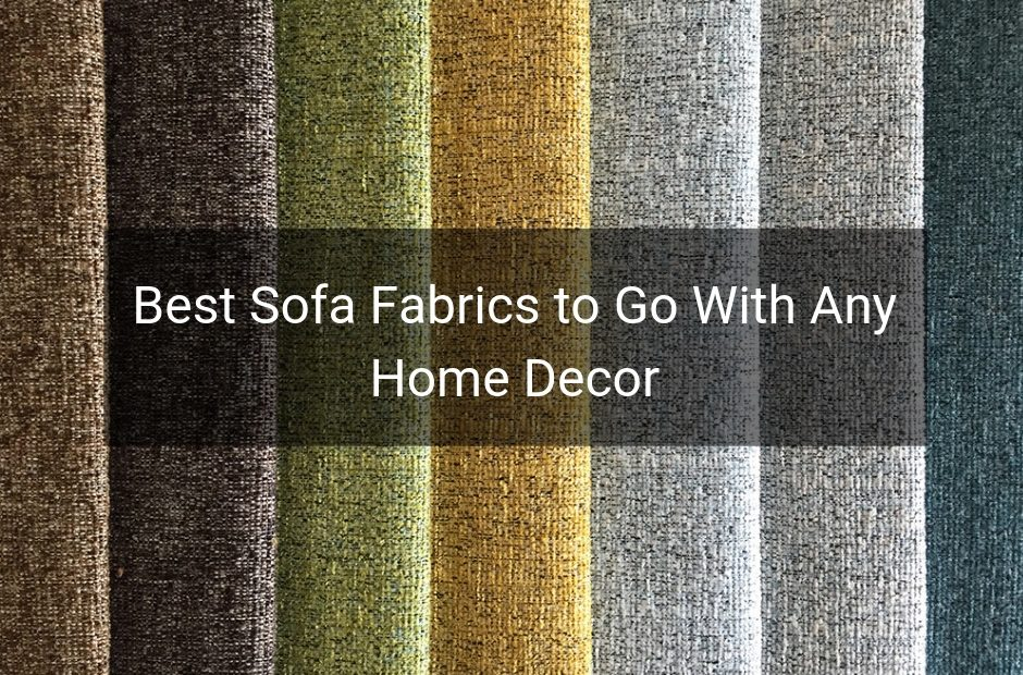 5 Of The Best Sofa Fabric To Go With
